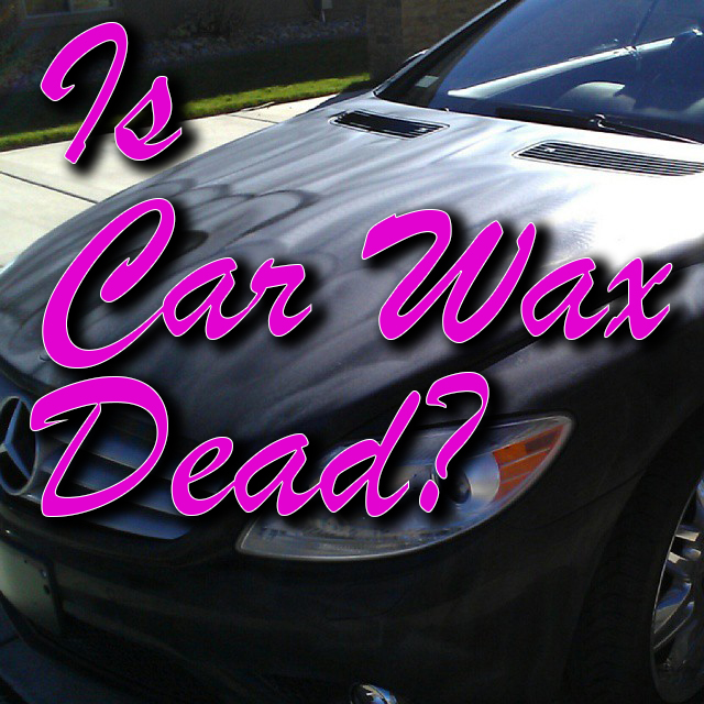 Is car wax dead?