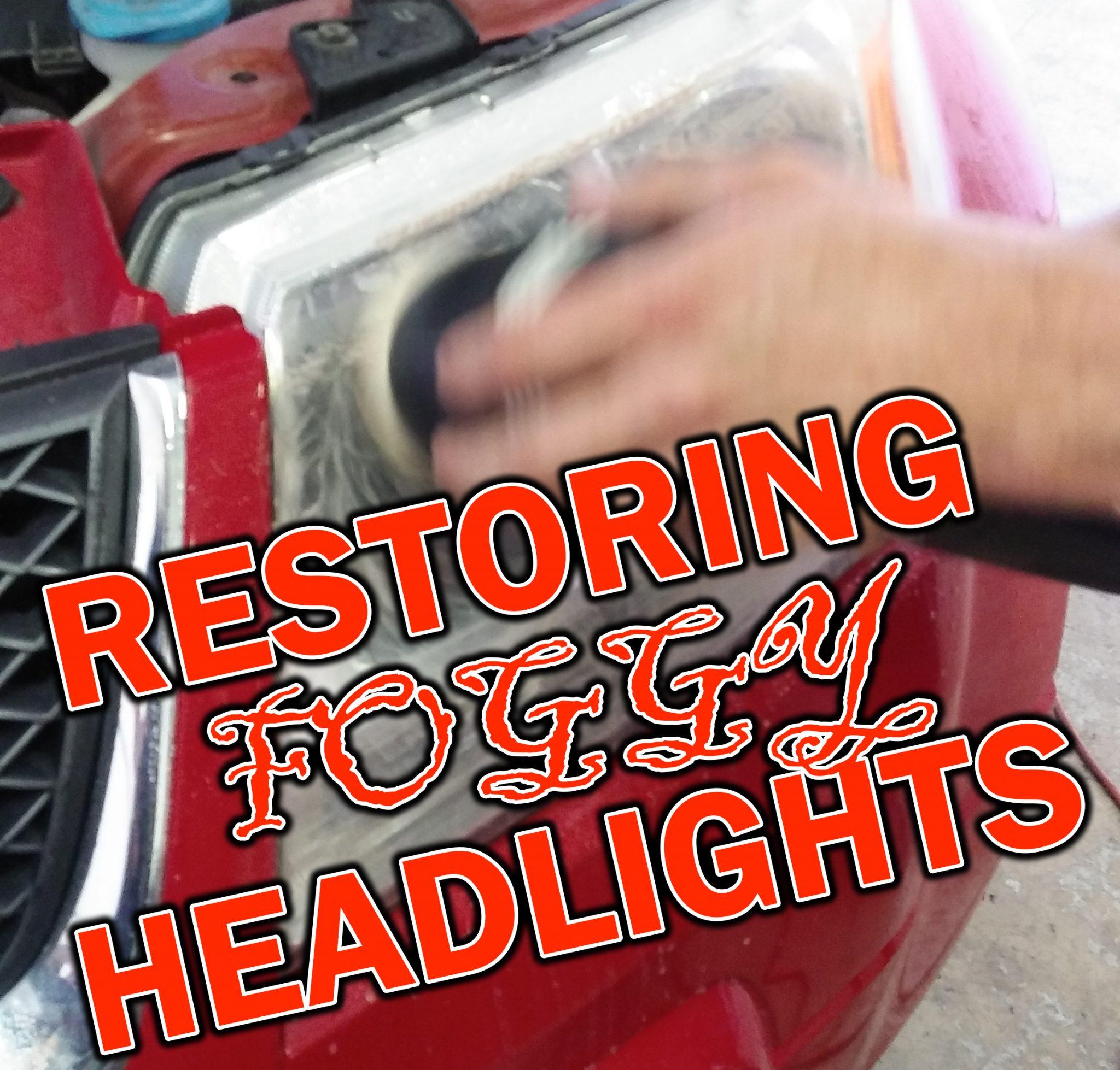 Restoring Foggy Headlights