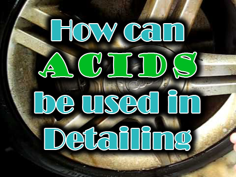 How Acids can be used in Detailing