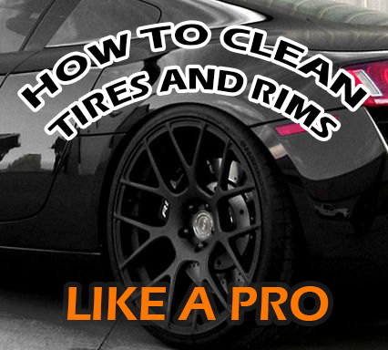 How to Clean Tires and Rims like a Professional