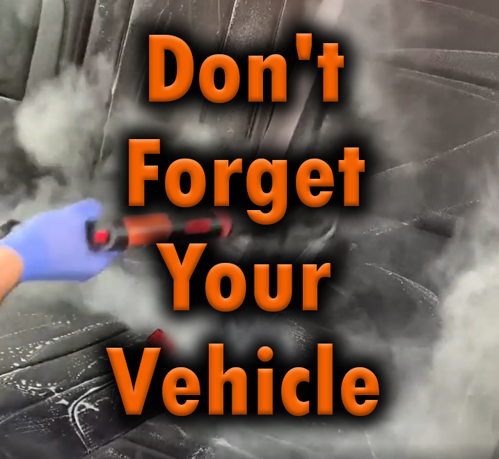 Don't Forget Your Vehicle and a Couple Helpful Cleaning Tips